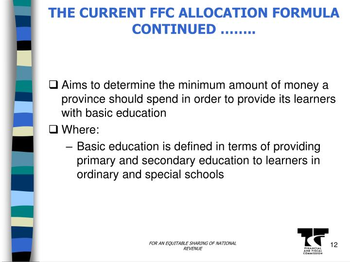 THE CURRENT FFC ALLOCATION FORMULA CONTINUED ……..