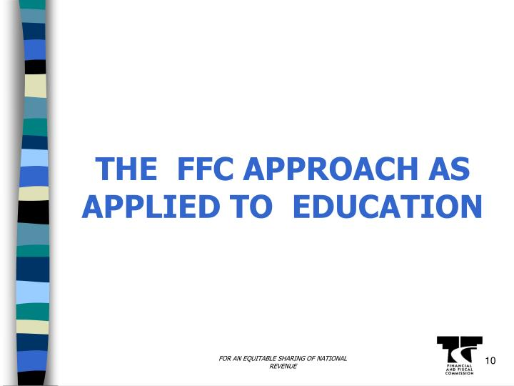 THE  FFC APPROACH AS APPLIED TO  EDUCATION