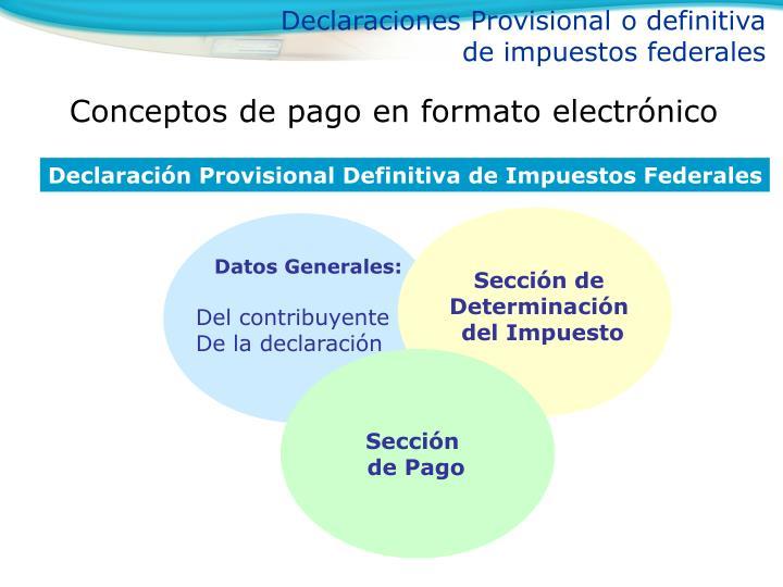 Declaraciones Provisional o definitiva de impuestos federales