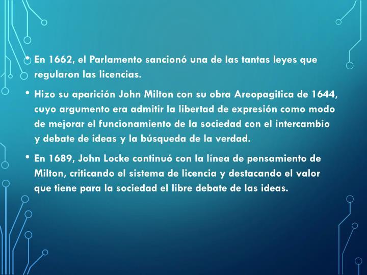 En 1662, el Parlamento sancionó una de las tantas leyes que regularon las licencias.
