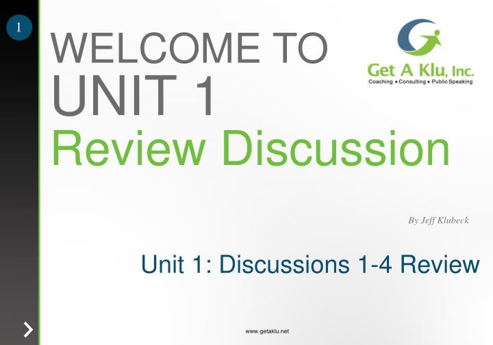 Unit 1 discussions 1 4 review