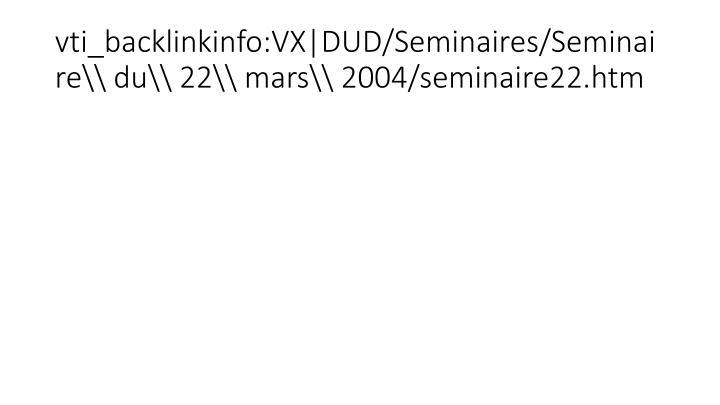 vti_backlinkinfo:VX|DUD/Seminaires/Seminaire\\ du\\ 22\\ mars\\ 2004/seminaire22.htm