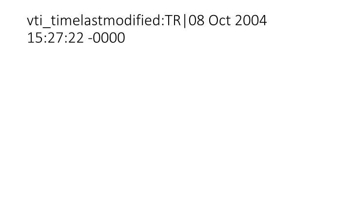 vti_timelastmodified:TR|08 Oct 2004 15:27:22 -0000