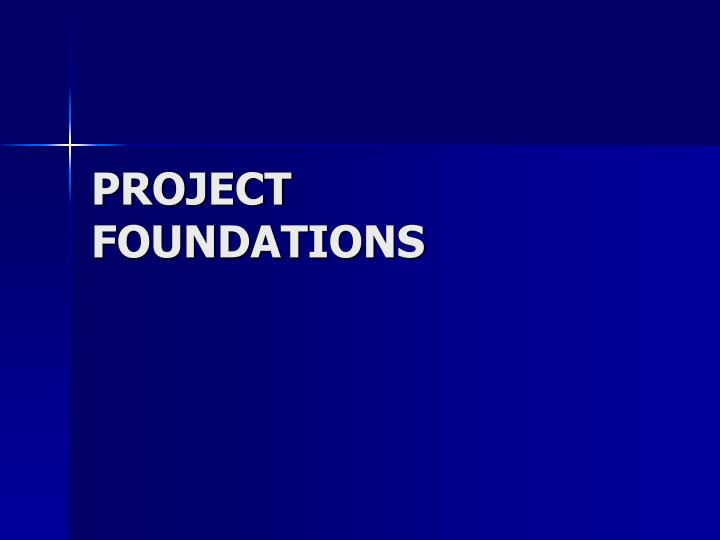 Project foundations