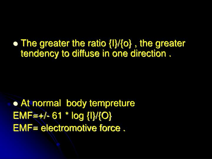 The greater the ratio {I}/{o} , the greater tendency to diffuse in one direction .