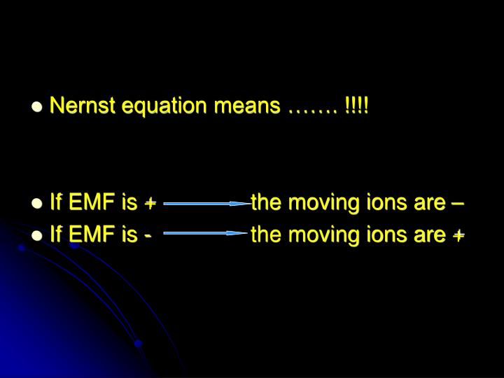 Nernst equation means ……. !!!!