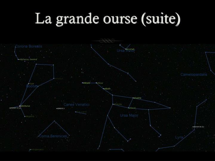La grande ourse (suite)