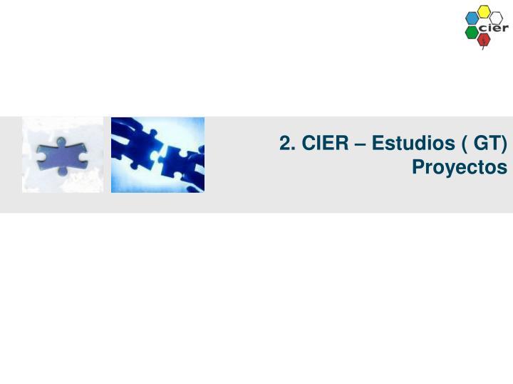 2. CIER – Estudios ( GT) Proyectos