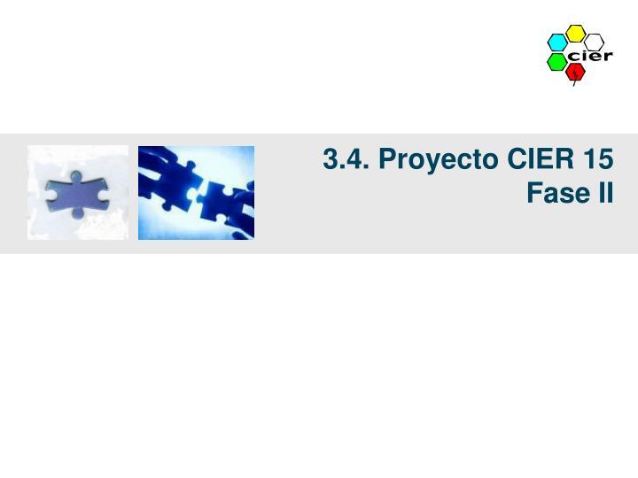 3.4. Proyecto CIER 15
