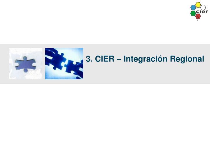 3. CIER – Integración Regional