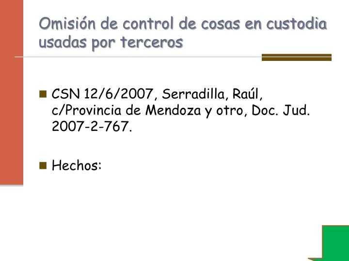Omisión de control de cosas en custodia usadas por terceros