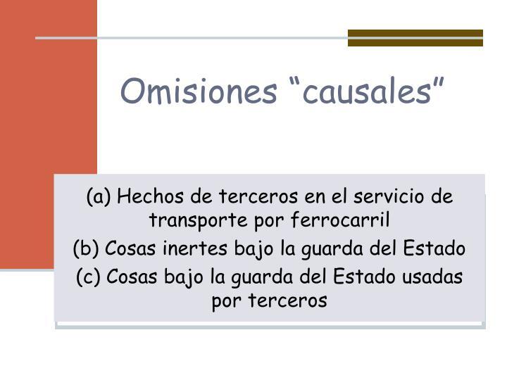 "Omisiones ""causales"""