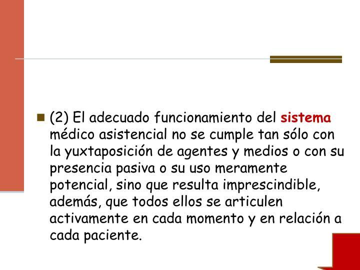 (2) El adecuado funcionamiento del