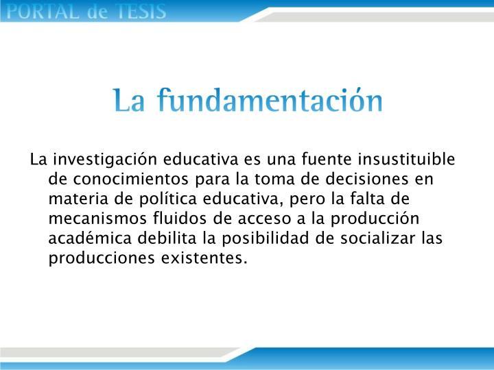 La investigación educativa es una fuente insustituible de conocimientos para la toma de decisiones en materia de política educativa, pero la falta de mecanismos fluidos de acceso a la producción académica debilita la posibilidad de socializar las producciones existentes.