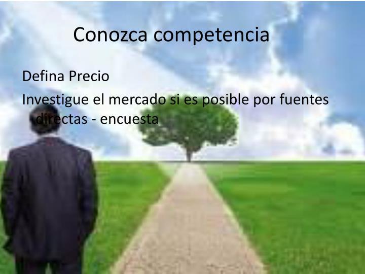 Conozca competencia