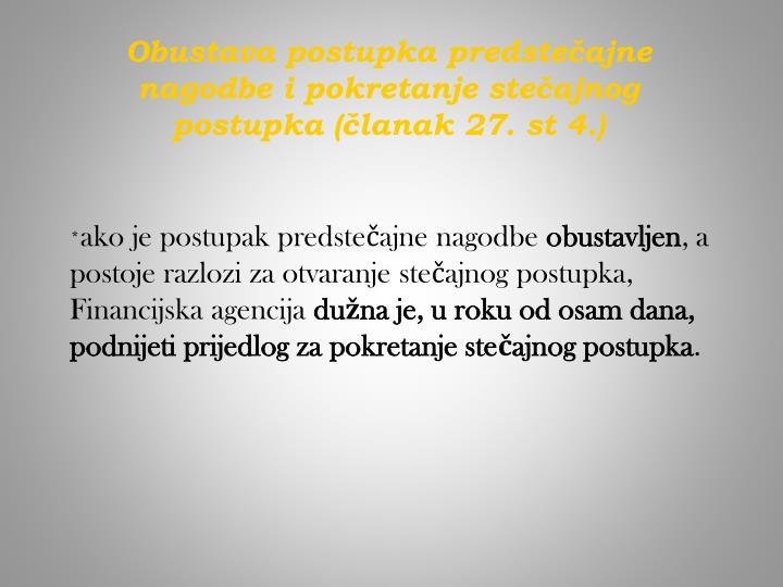 Obustava postupka predstečajne nagodbe i pokretanje stečajnog postupka (članak 27. st 4.)