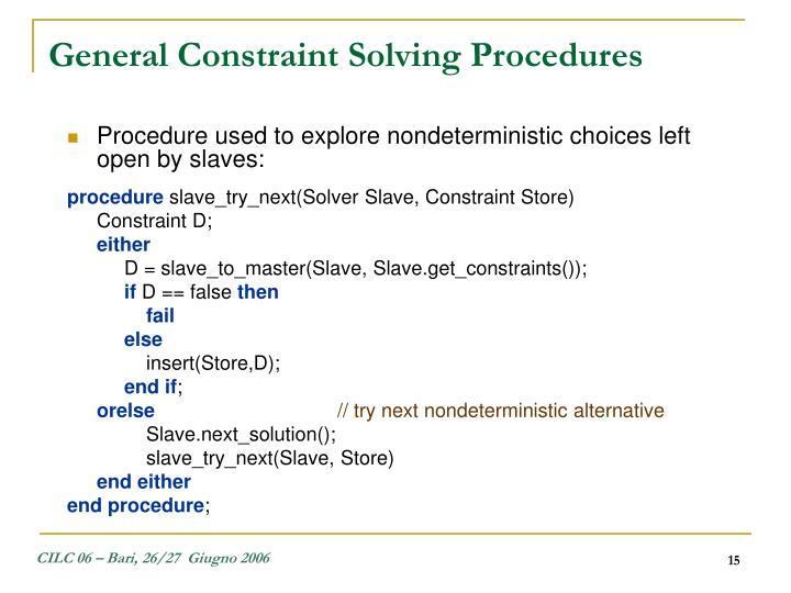General Constraint Solving Procedures