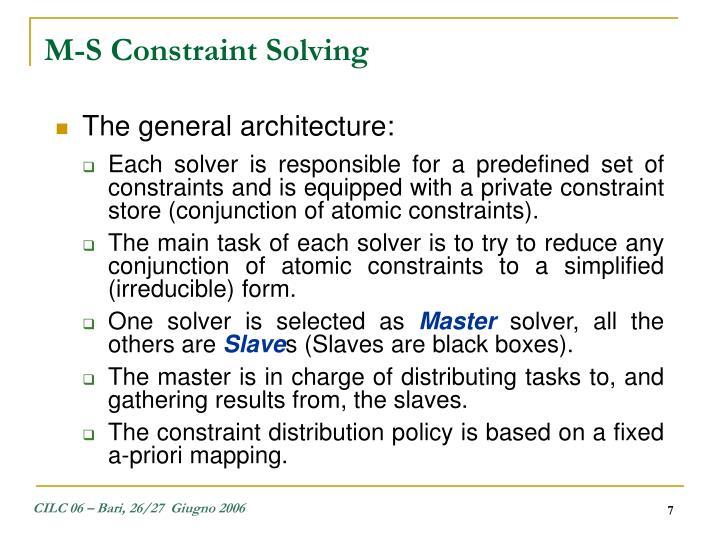 M-S Constraint Solving