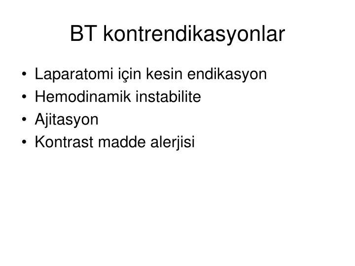 BT kontrendikasyonlar