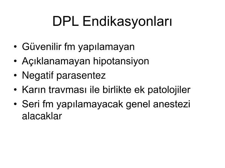 DPL Endikasyonları