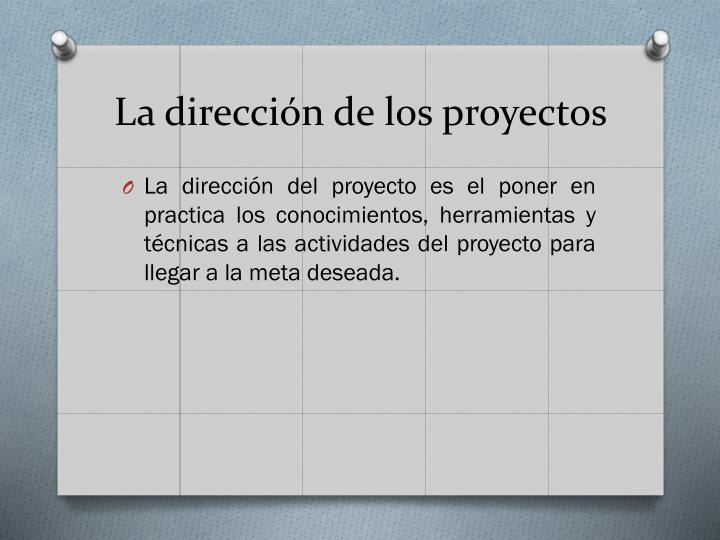 La dirección de los proyectos