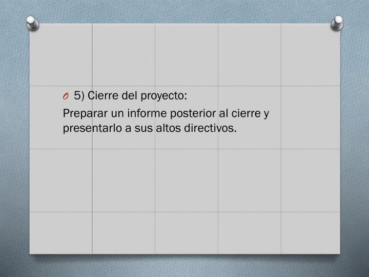 5) Cierre del proyecto: