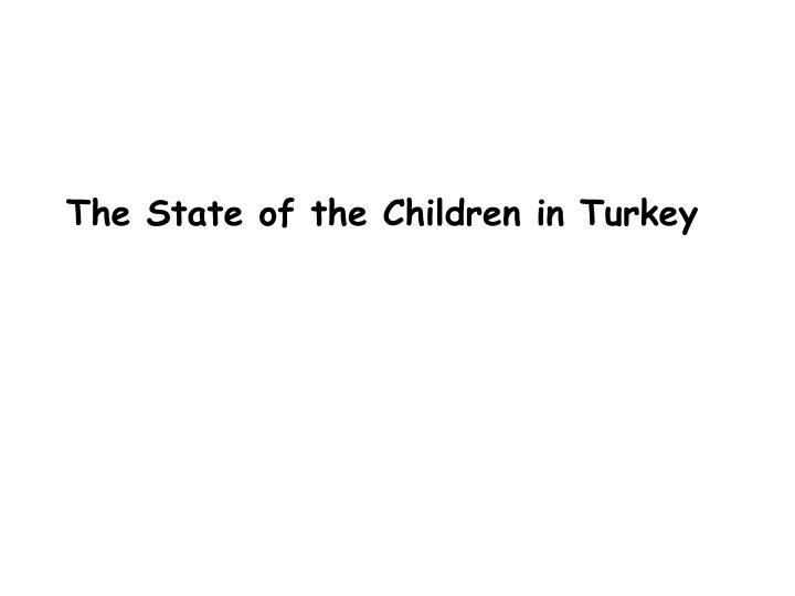 The State of the Children in Turkey