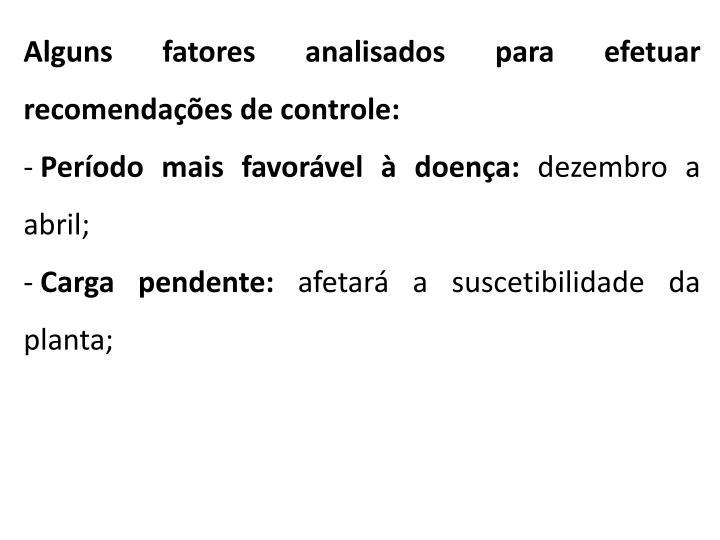 Alguns fatores analisados para efetuar recomendações de controle: