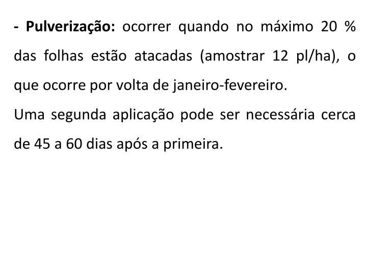 - Pulverização: