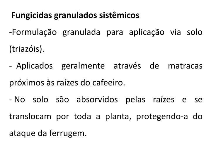 Fungicidas granulados sistêmicos