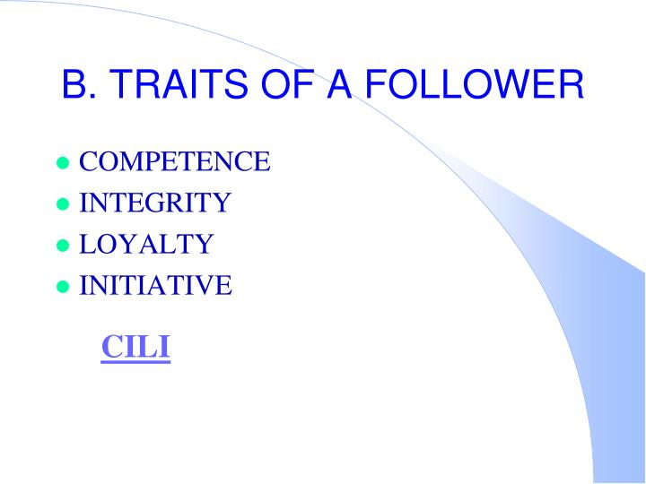 B. TRAITS OF A FOLLOWER
