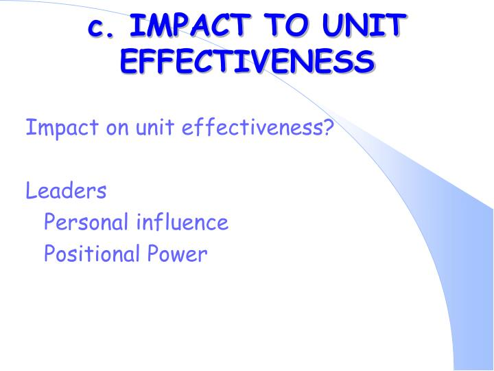 c. IMPACT TO UNIT EFFECTIVENESS