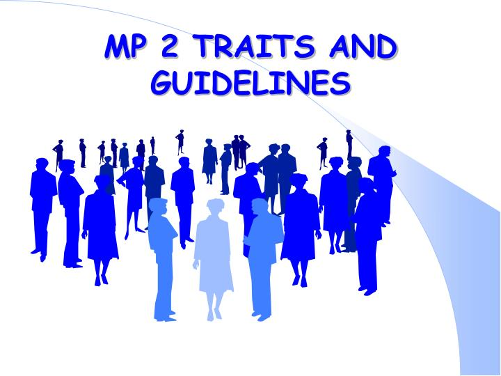 MP 2 TRAITS AND GUIDELINES