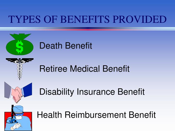 TYPES OF BENEFITS PROVIDED