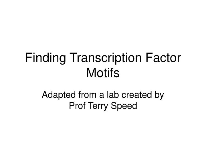 Finding transcription factor motifs