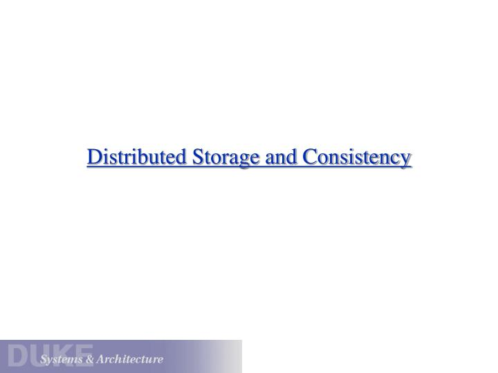 Distributed storage and consistency
