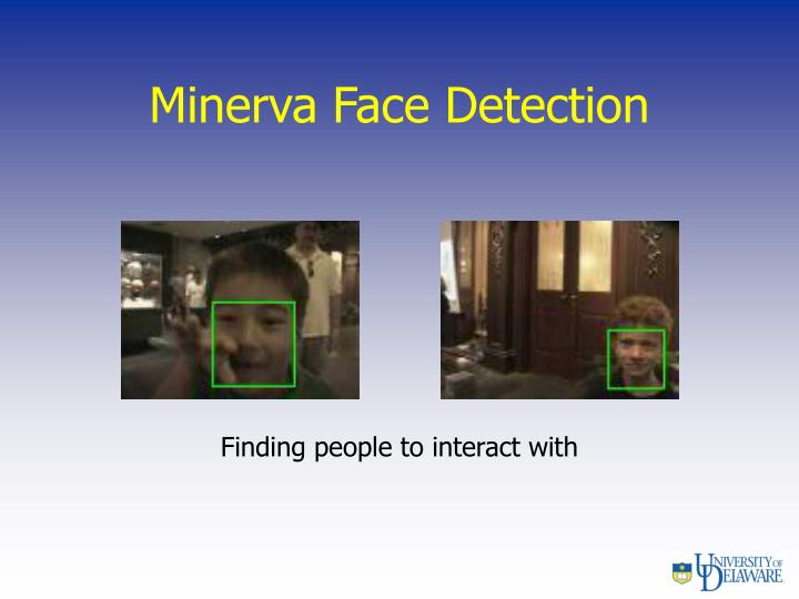Minerva Face Detection