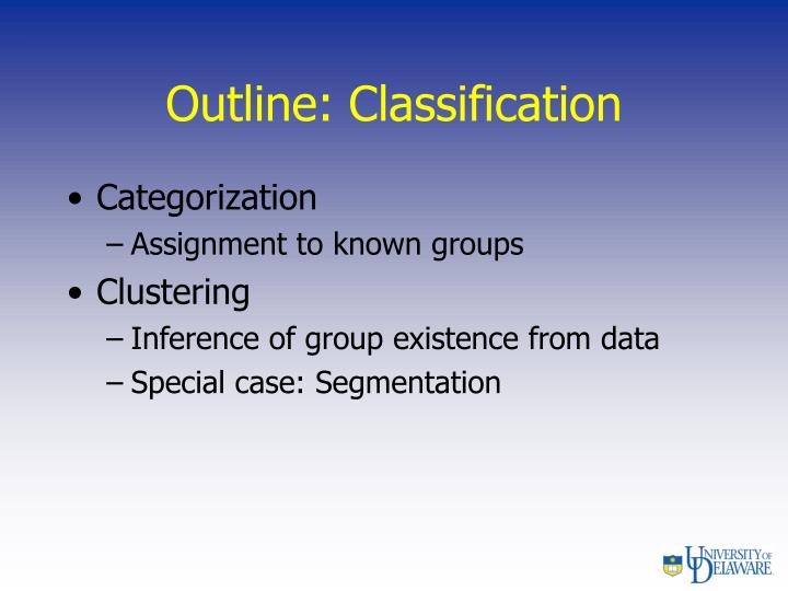 Outline: Classification
