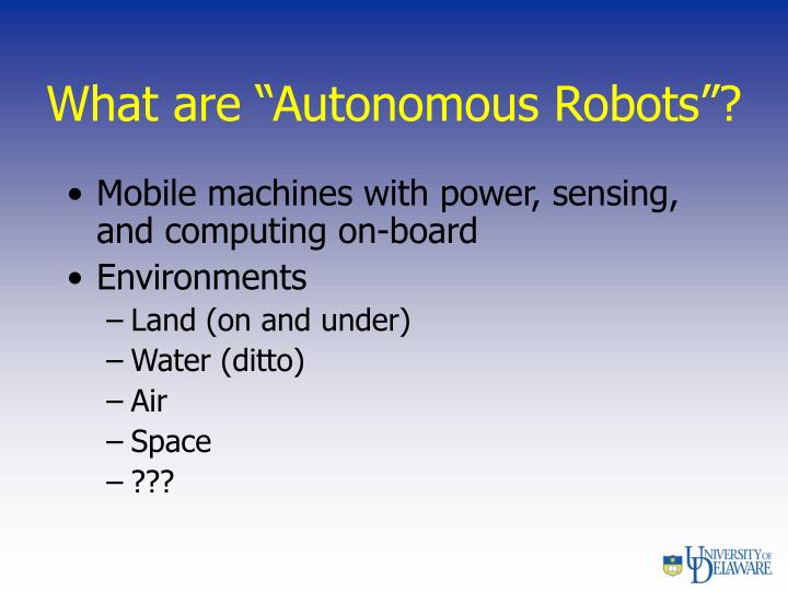 What are autonomous robots