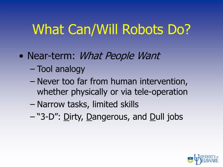 What Can/Will Robots Do?