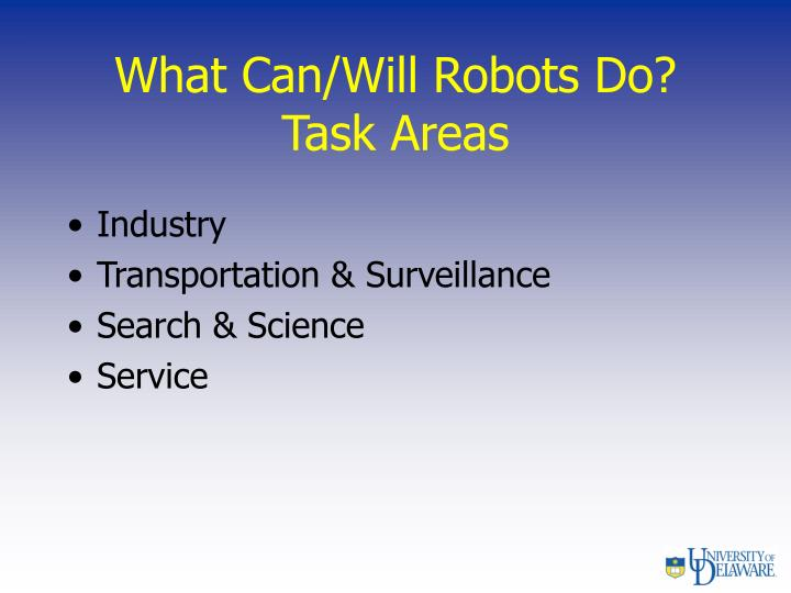 What Can/Will Robots Do?  Task Areas