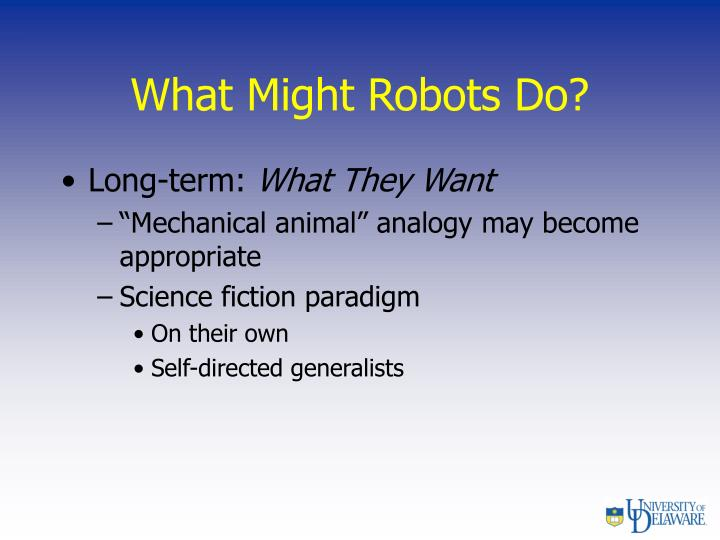 What Might Robots Do?