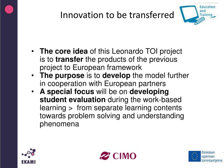 Innovation to be transferred