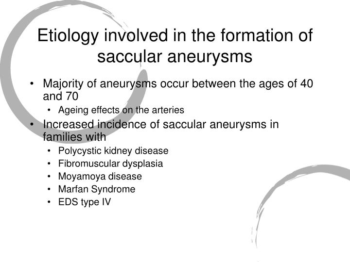 Etiology involved in the formation of saccular aneurysms