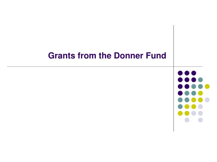 Grants from the Donner Fund