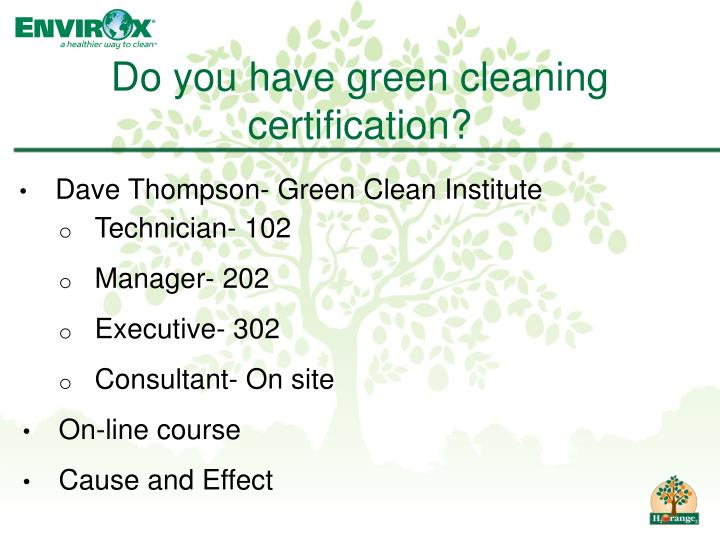 Do you have green cleaning certification?
