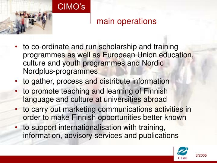 to co-ordinate and run scholarship and training programmes as well as European Union education, culture and youth programmes and Nordic Nordplus-programmes