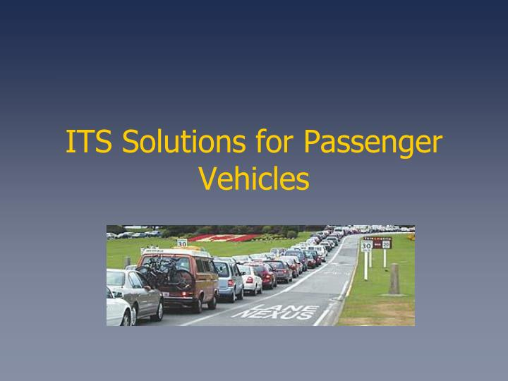 ITS Solutions for Passenger Vehicles