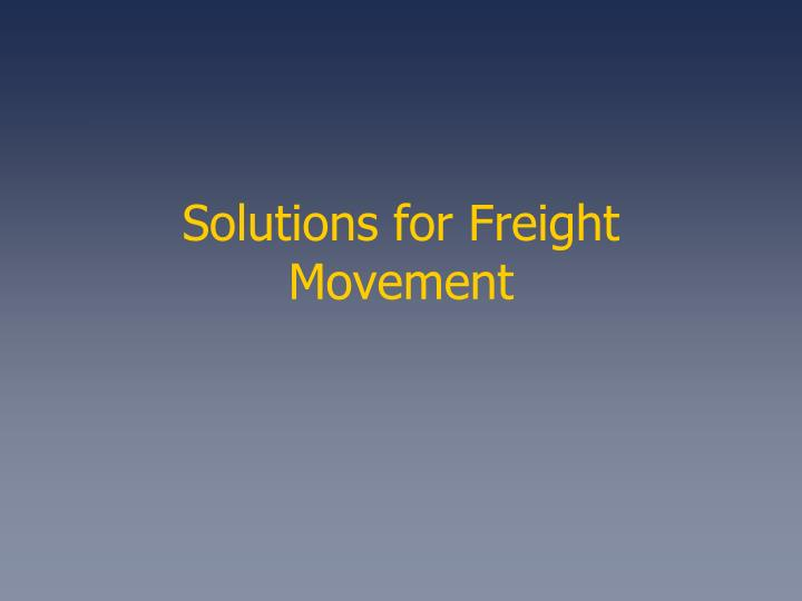 Solutions for Freight Movement