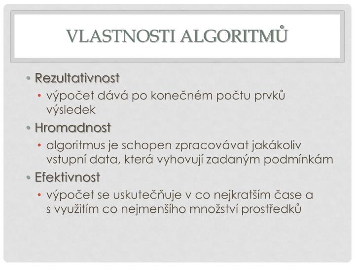 Vlastnosti algoritmů